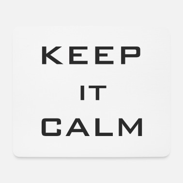 Keep Calm keep Calm - Mouse Pad