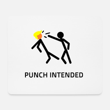 PUNCH INTENDED - Mouse Pad
