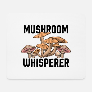 Mushroom Collection Mushroom Whisperer Mushrooms collect mushroom collectors hobby - Mouse Pad