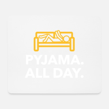 Bed Underwear Throughout The Day In Your Pajamas! - Mouse Pad