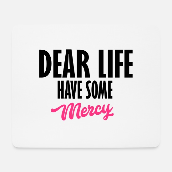 Quotes Mouse Pads - dear life - Mouse Pad white