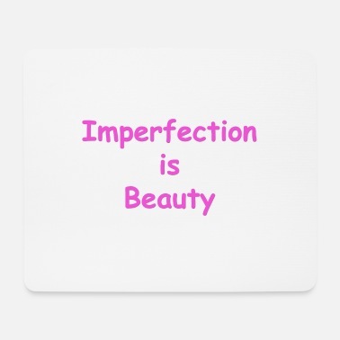 Beauty Therapist Imperfection is beauty - Mouse Pad