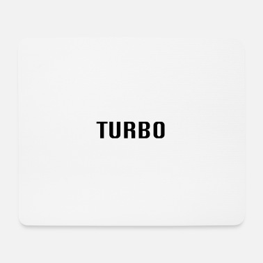 Turbo turbo - Mouse Pad