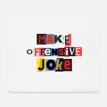 Offensive Machen Offensive Witz - Mousepad