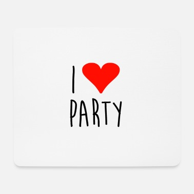 I Love Party ❤ i love party - Mousepad