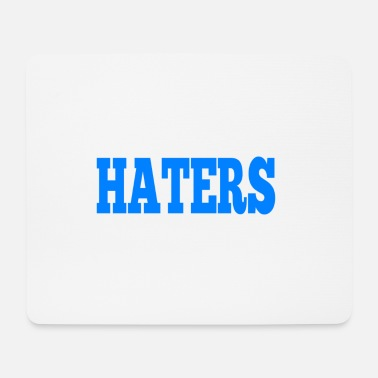 Hater HATERS - Mouse Pad