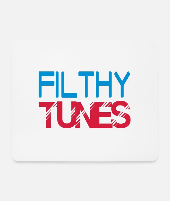 Raver Mouse Pads - filthy tunes - Mouse Pad white