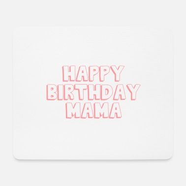 Happy Birthday Happy Birthday Mama - Musmatta (liggande format)