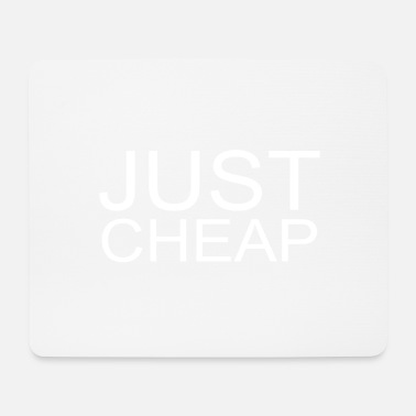 Just Just Cheap Just Cheap - Mouse Pad