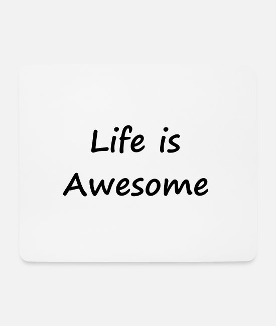 Optimism Mouse Pads - Life is Awesome / Enjoy life / Joie de vivre - Mouse Pad white