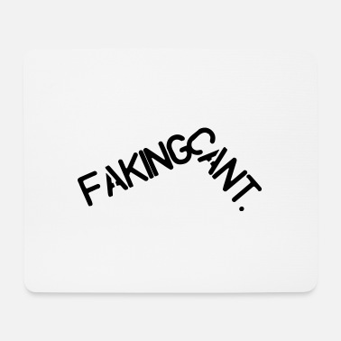 Cant Faking cants - Mouse Pad
