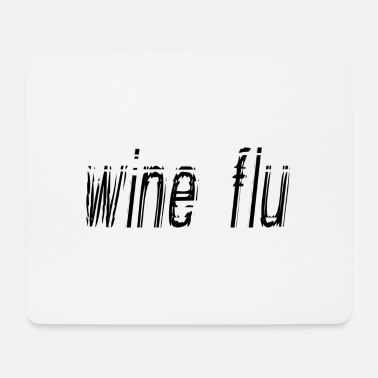 Flu wine flu - Mouse Pad