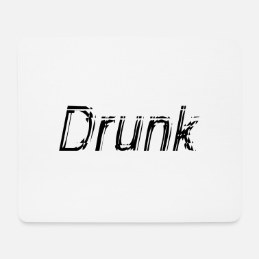 Drunk drunk - Mouse Pad