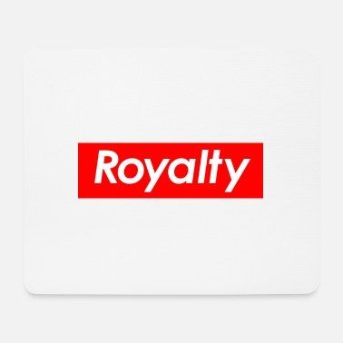Royalty Royalty - Mouse Pad