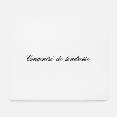 Tenderness CONCENTRATE OF TENDERNESS - Mouse Pad