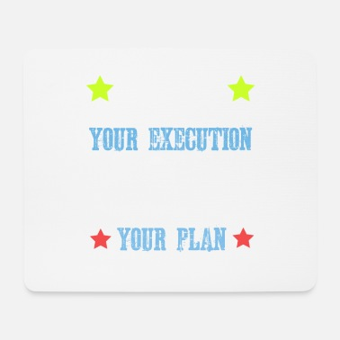 Business Dream Plan Execute Tshirt Design Execute your plan - Mouse Pad