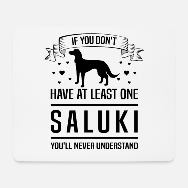 Element If You Don't Have At Least One Saluki You'll - Mouse Pad