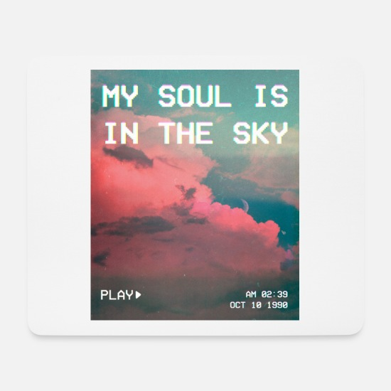 Aesthetics Mouse Pads - My Soul Is In The Sky Aesthetic Vaporwave - Mouse Pad white