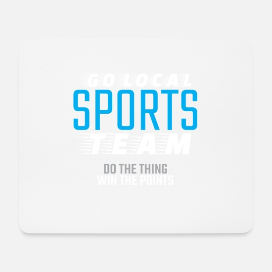 Sport Mouse Pads - Go Local Sports Team - Mouse Pad white