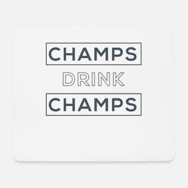 Champ Champs Drink Champs - Muismat