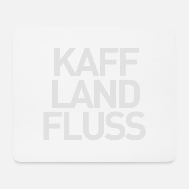 Land Kaff Land Fluss - Mousepad