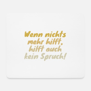 Sayings saying - Mouse Pad