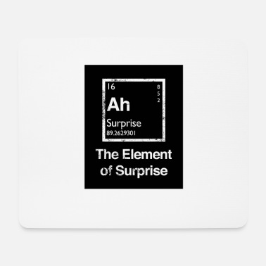 Surprise The Element of Surprise (The element of surprise) - Mouse Pad