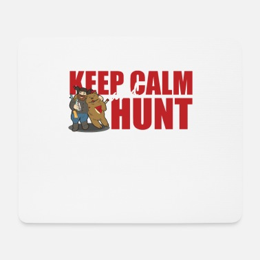 Keep Calm And Hunt - Bear Hunt - Mouse Pad