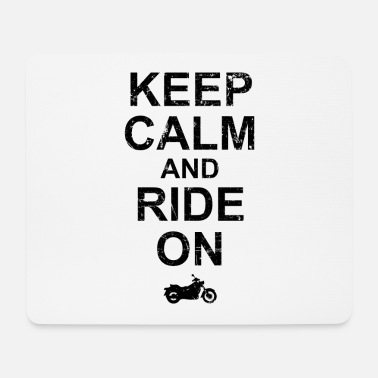 Keep Calm And Ride On - Motorcycle - Mouse Pad