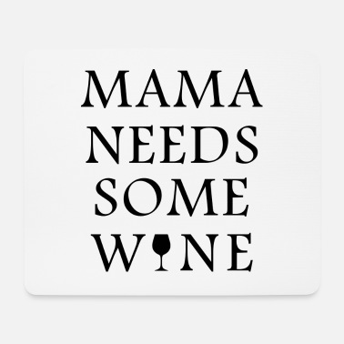 Mom needs some wine black - Mouse Pad