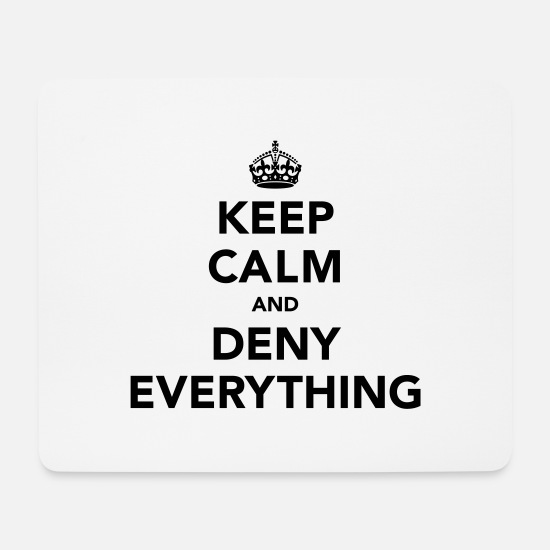 Keep Calm Hiirimatot  - Keep Calm And Deny Everything - Hiirimatto valkoinen
