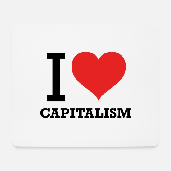 Love Mouse Pads - I love capitalism T-Shirt libertarian capital - Mouse Pad white
