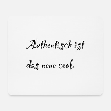 Cool Quote Authentic - Mouse Pad