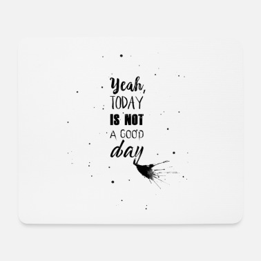 Good Day Not a good day - Mouse Pad