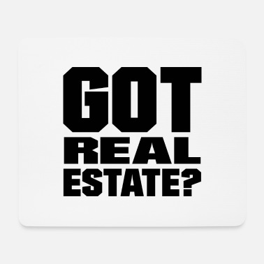 Real Estate Got real estate - Mouse Pad
