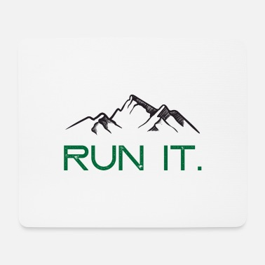 Running Run it. - Mouse Pad