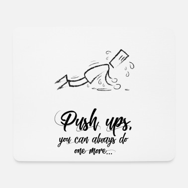 Push Up One more push ups - push ups push ups - Mouse Pad