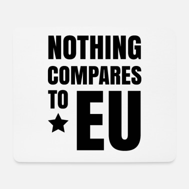 Brexit nothing compares to EU - Mouse Pad