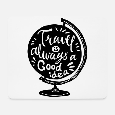 Travel Travel is always a good idea (black) - Mouse Pad