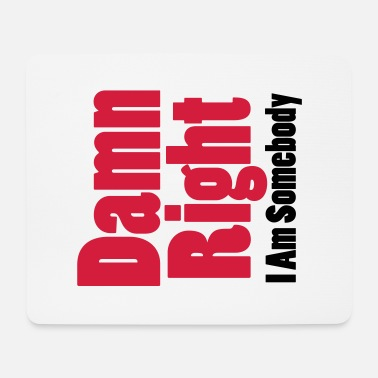 Civil Rights Damn Right I Am Somebody - Mouse Pad
