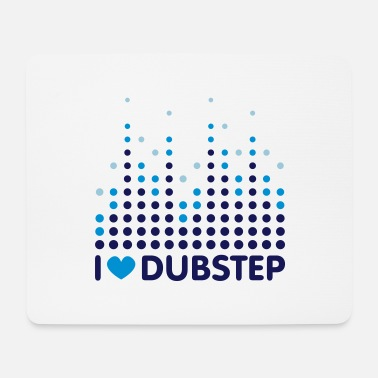Step I Love Dubstep - Mouse Pad