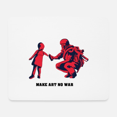 Make Art No War - Mousepad