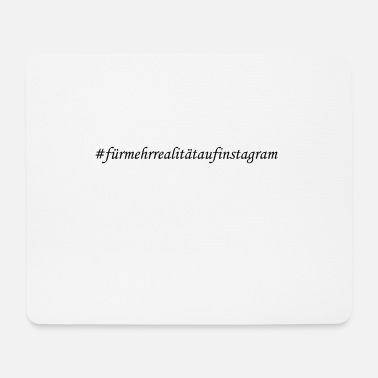 Instagram # for more reality on instagram - Mouse Pad