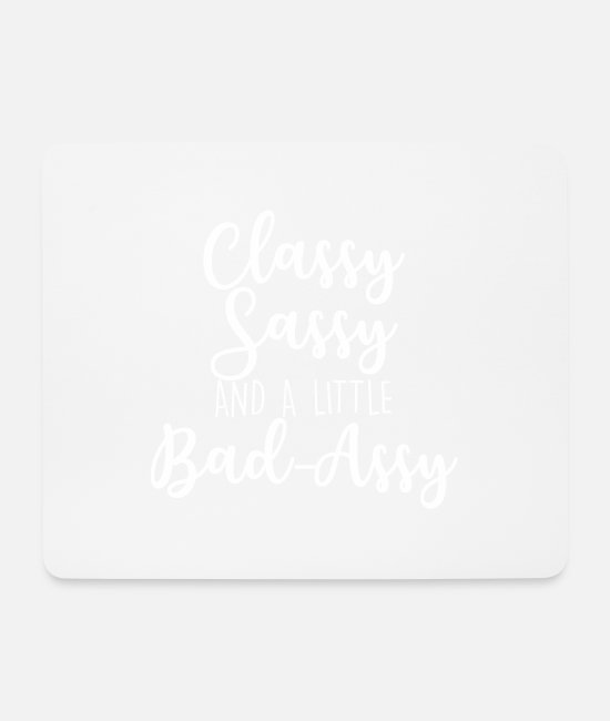 Original Mouse Pads - CLASSY SASSY - Mouse Pad white