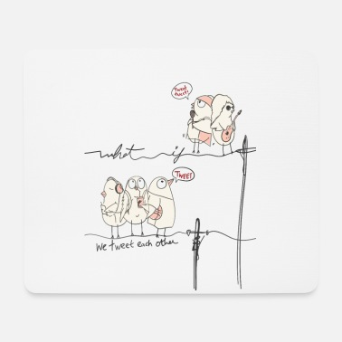 Social Media What If We Tweet Each Other - Mousepad