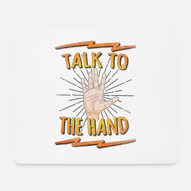 Nerd Talk to the hand Funny Nerd & Geek Statement Humor - Mousepad