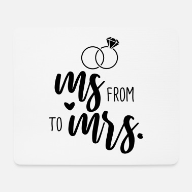 Wedding Party Wedding Bachelorette Party - From Ms. to Mrs. - Mouse Pad