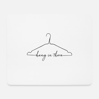 Hanging Hang in there - Mouse Pad
