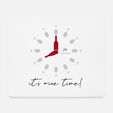 John Maiolo It's wine time - Mouse Pad