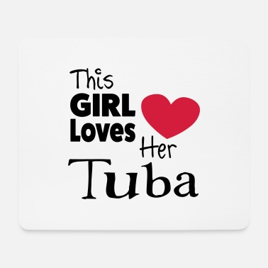 Tuba This Girl Loves Her Tuba - Mousepad